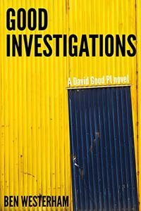 Good Investigations: A David Good P.I. novel