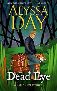 DEAD EYE: A Tiger's Eye cozy paranormal mystery