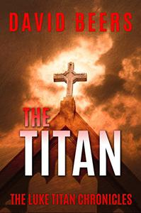 The Titan: The Luke Titan Chronicles 6/6