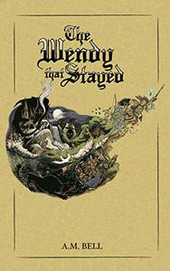 The Wendy That Stayed: A novel of Peter Pan