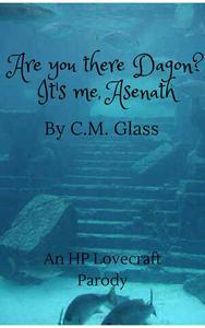 Are you there Dagon? It's me, Asenath