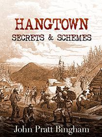Hangtown: Secrets & Schemes