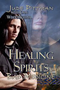 Healing Spirits, Bad Medicine