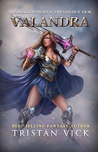 Valandra : The Black Knight & the Golden Arm
