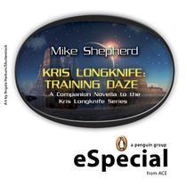 Kris Longknife: Training Daze: A Companion Novella to the Kris Longknife Series: