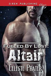 Fueled by Lust: Altair