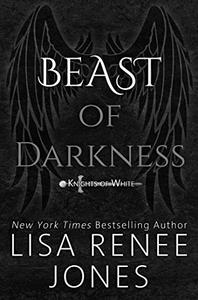 Beast of Darkness: A Standalone Knights of White Novel