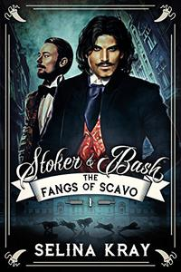 Stoker & Bash: The Fangs of Scavo