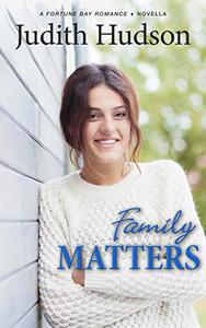 Family Matters: A Fortune Bay Sequel Novella
