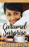 Caramel Surprise:  A Short Story