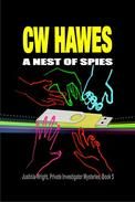 A Nest of Spies: A Justinia Wright, Private Investigator Mystery