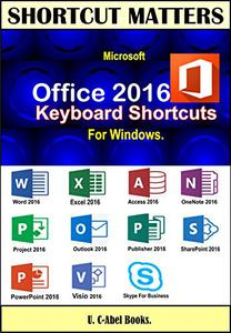 Microsoft Office 2016 Keyboard Shortcuts For Windows.