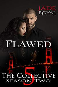 Flawed: The Collective Season Two, Episode 5