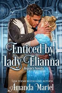 Enticed by Lady Elianna