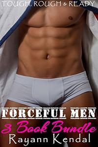 Forceful Men 3 Book Bundle: Rough, Tough, & Ready