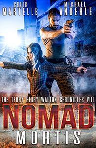 Nomad Mortis: A Kurtherian Gambit Series