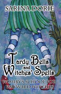Tardy Bells and Witches' Spells: A Cozy Witch Mystery