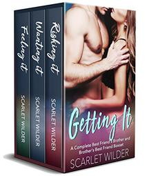 GETTING IT: A Complete Best Friend's Brother and Brother's Best Friend Boxset