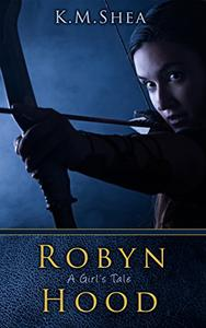 Robyn Hood: A Girl's Tale
