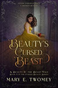 Beauty's Cursed Beast: A Beauty and the Beast Retelling