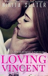 Loving Vincent: A Mafia Romance Novella