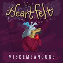 Heartfelt Misdemenours