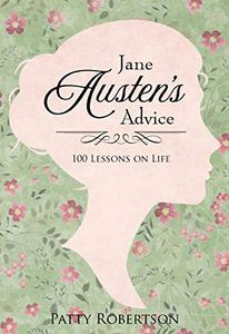 Jane Austen's Advice: 100 Lessons on Life