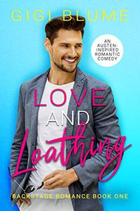 Love and Loathing: An Austen-Inspired Romantic Comedy