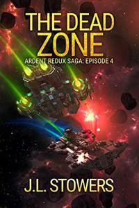 The Dead Zone: Ardent Redux Saga: Episode 4