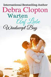 Warten Auf Liebe (Windswept Bay 4)
