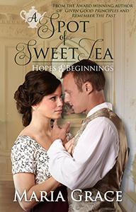 A Spot of Sweet Tea: Hopes and Beginnings Short Story Collection