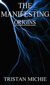 The Manifesting: Origins