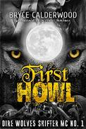 Dire Wolves Shifter MC No. 1: First Howl