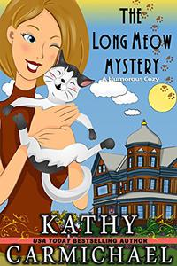 The Long Meow Mystery: A Humorous Cozy