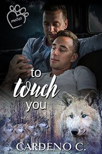 To Touch You: A Vampire Shifter Gay Romance