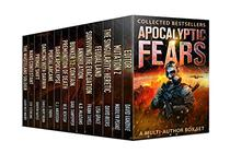 Apocalyptic Fears I: Collected Novels and Novellas: A Multi-Author Box Set