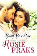 Baby Be Mine (A Pregnancy Romance Novel)