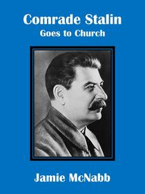 Comrade Stalin Goes to Church