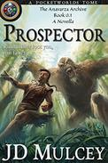 Prospector: The Anavarza Archive, Book 0.1, A Novella