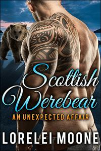 Scottish Werebear: An Unexpected Affair: A BBW Bear Shifter Paranormal Romance