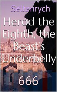 Herod the Eighth, the Beast's Underbelly: 666
