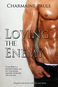 Loving the Enemy: Seven Forbidden Arts