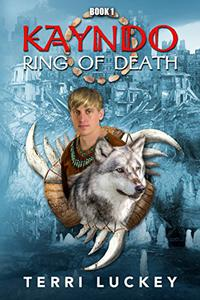 KAYNDO Ring of Death: Book one of the Kayndo series- a post-apocalyptic, fantasy, survival story
