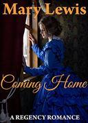 Coming Home: Clean Regency Romance: Regency Romance