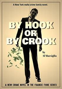 By Hook Or By Crook: A New Frankie Fiore Crime Thriller Novel