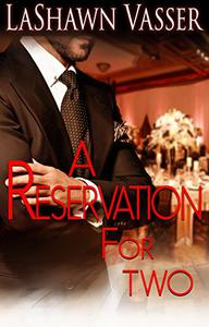 A Reservation for Two