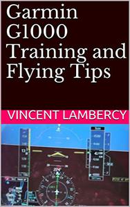 Garmin G1000 Training and Flying Tips