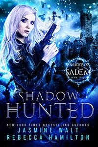 Shadow Hunted: an Urban Fantasy Novel