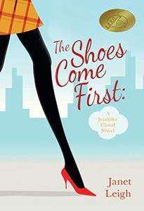 The Shoes Come First: A Jennifer Cloud Novel