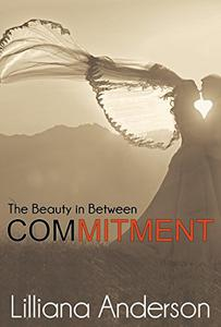 Commitment: The Beauty in Between